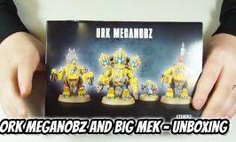 Ork Meganobz and Big Mek Unboxing