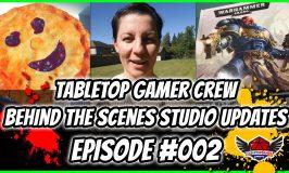 Tabletop Gamer Crew Behind the Scenes Studio Updates – Episode #002